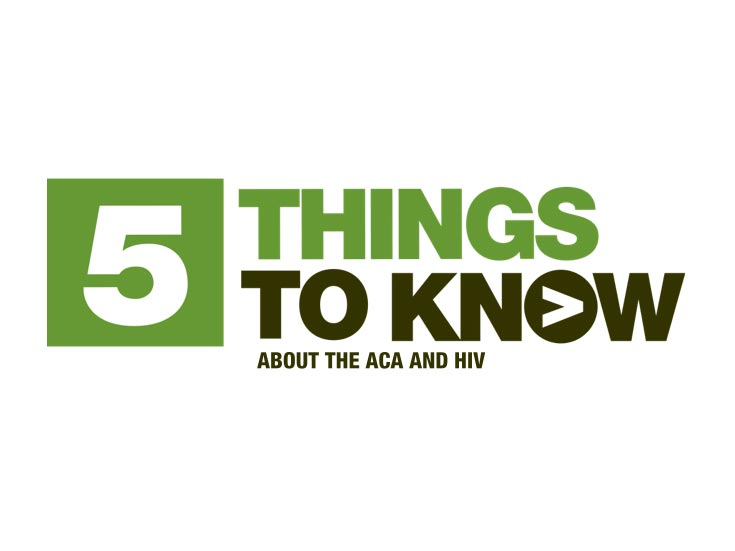 5 Things to Know About the ACA and HIV