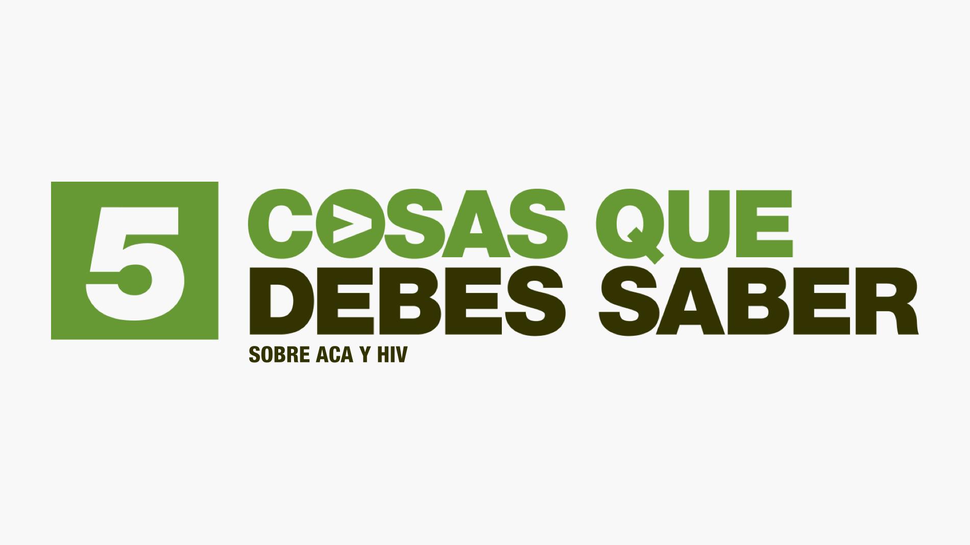 Cinco cosas para saber sobre la Ley de Cuidado de Salud y el VIH 1