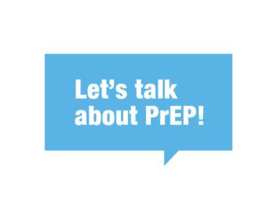 Let's Talk about PrEP - a campaign from Greater Than AIDS