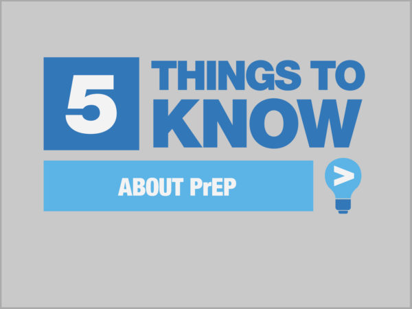 Blue and white Five Things To Know About PrEP graphic on gray background