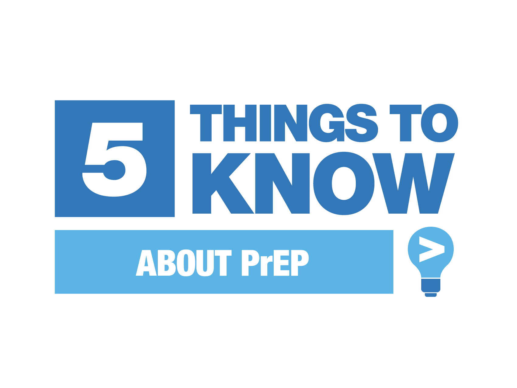 Blue and white Five Things To Know About PrEP graphic on white background