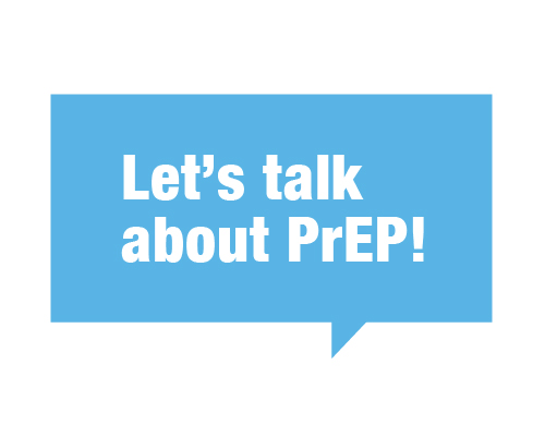 Let's Talk About PrEP! written in white in a light blue speech bubble