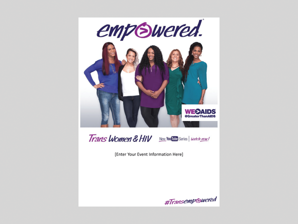 Empowered: Trans Women & HIV Customizable Flyer