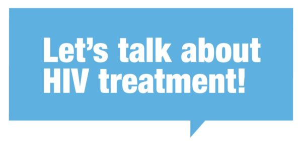Let's talk about HIV treatment