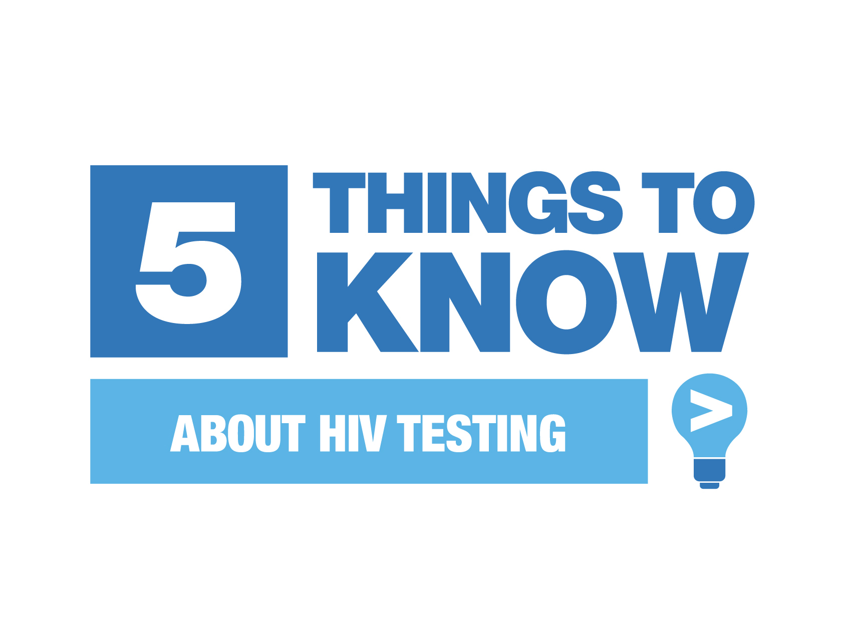 Blue and white Five Things To Know About HIV Testing graphic on white background
