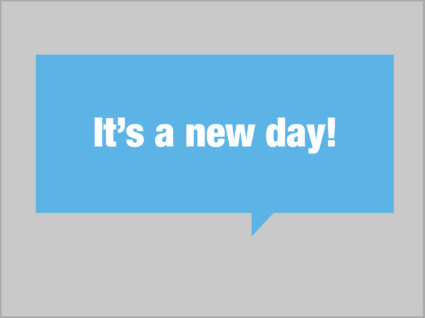It's a new day! written in white in a light blue speech bubble