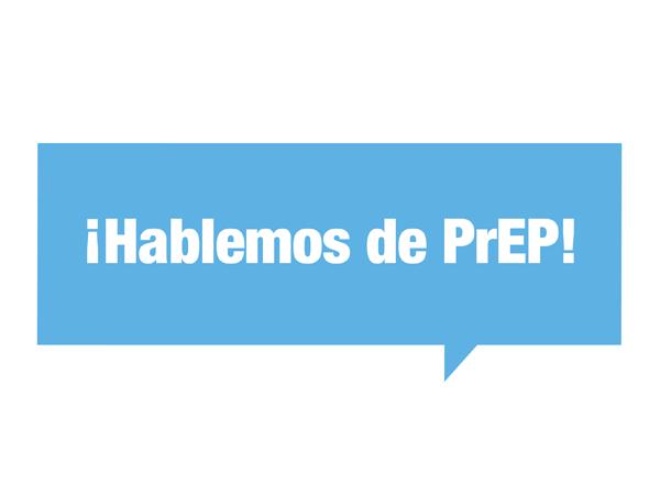 ¡Hablemos del PrEP!