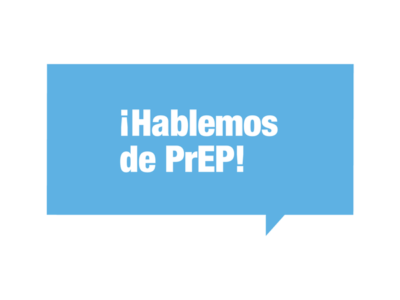¡Hablemos de PrEP!
