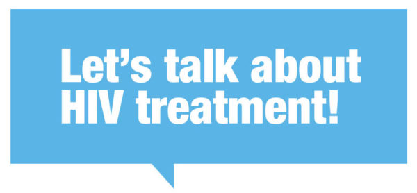 Let's Talk About HIV Treatment! 1