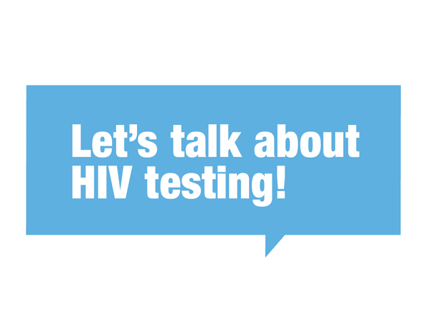 Let's Talk About HIV Testing! written in white in a light blue speech bubble