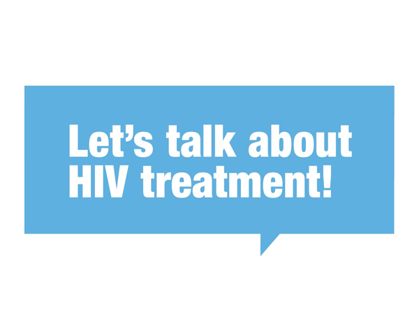 Let's Talk About HIV Treatment! written in white in a light blue speech bubble