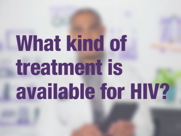 "Video thumbnail of doctor with text overlay reading ""What kind of treatment is available for HIV?"""