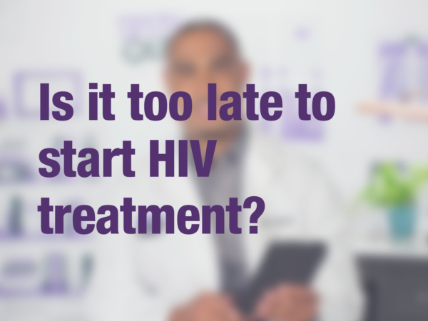 "Video thumbnail of doctor with text overlay reading ""Is it too late to start HIV treatment?"""