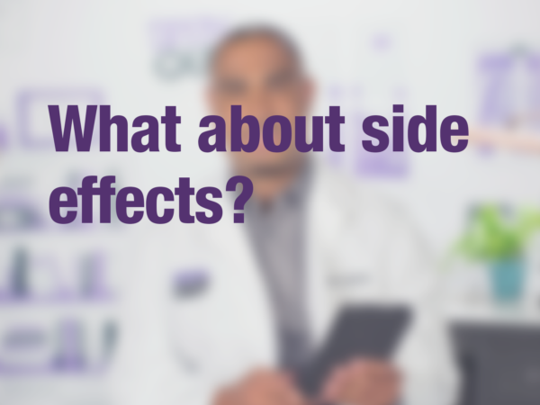 "Video thumbnail of doctor with text overlay reading ""What about side effects?"""