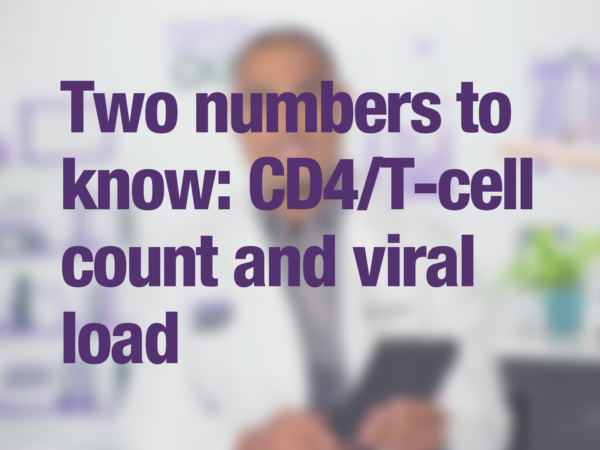 "Video thumbnail of doctor with text overlay reading ""Two numbers to know: CD4/T-cell count and viral load"""