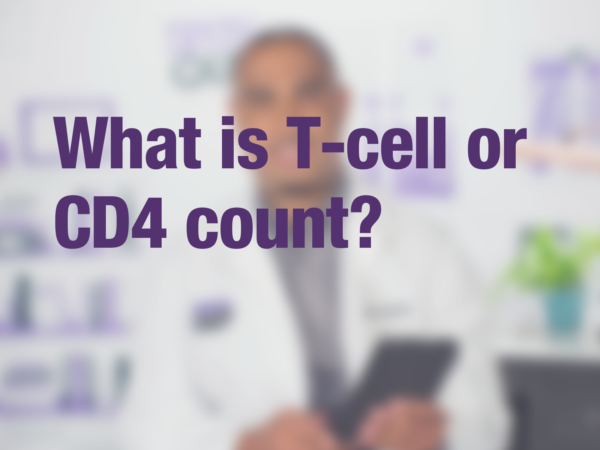 What is T-cell or CD4 count?