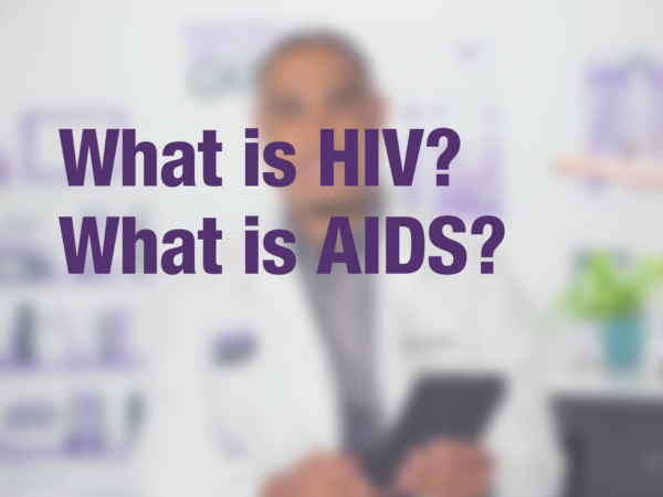 "Video thumbnail of doctor with text overlay reading ""What is HIV? What is AIDS?"""
