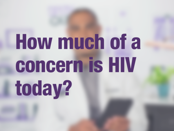 "Video thumbnail of doctor with text overlay reading ""How much of a concern is HIV today?"""