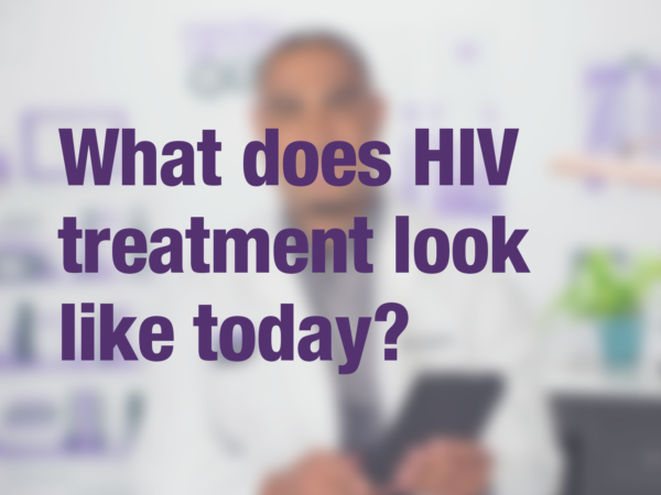 What does HIV treatment look like today?