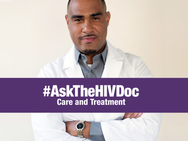 "HIV doctor with arms folded with graphic with text ""#AskTheHIVDoc Care and Treatment"""