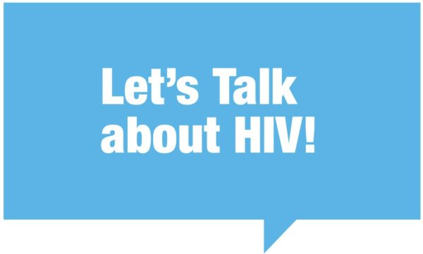 Let's Talk About HIV!