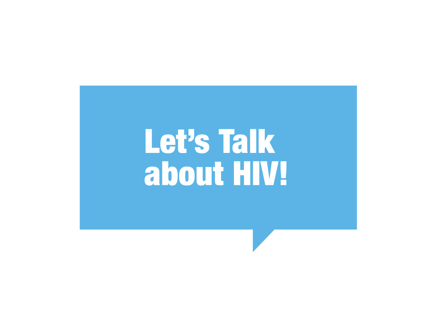 Lets Talk About HIV