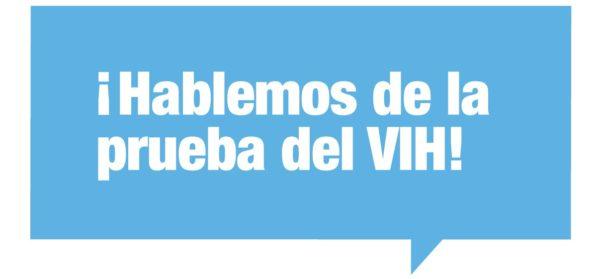 ¡Hablemos de la prueba del VIH!
