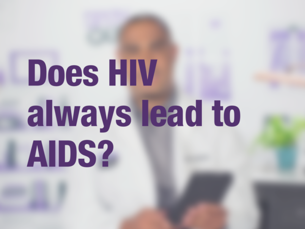 "Graphic with text ""Does HIV always lead to AIDS?"" with doctor in background"