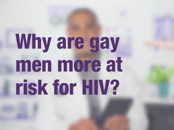 "Graphic with text ""Why are gay men more at risk for HIV?"" with doctor in background"