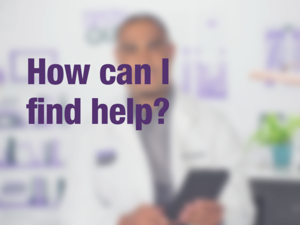 "Graphic with text ""How can I find help?"" with doctor in background"