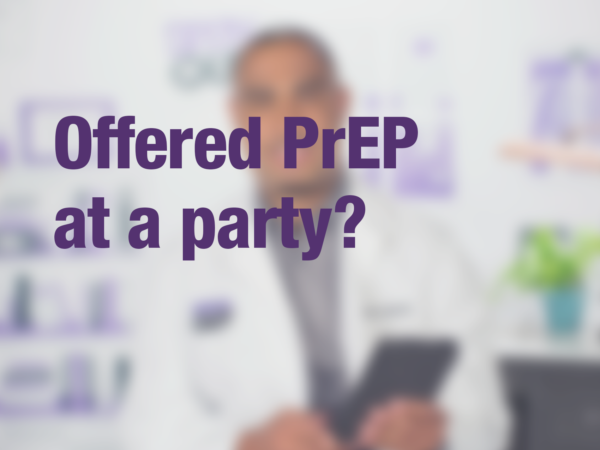 "Graphic with text ""Offered PrEP at a party?"" with doctor in background"