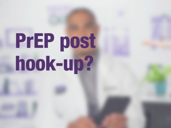"Graphic with text ""PrEP post hook-up?"" with doctor in background"