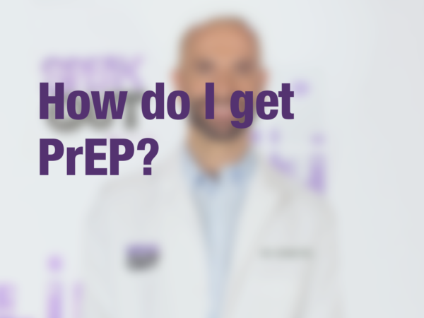 "Graphic with text ""How do I get PrEP?"" with doctor in background"