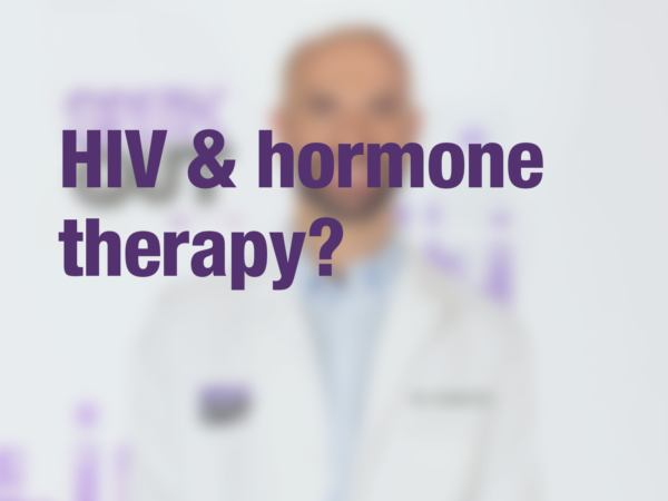 "Graphic with text ""HIV & hormone therapy?"" with doctor in background"