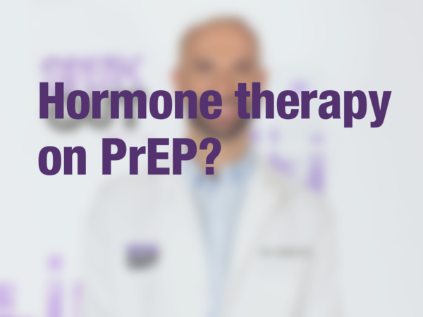 "Graphic with text ""Hormone therapy on PrEP?"" with doctor in background"