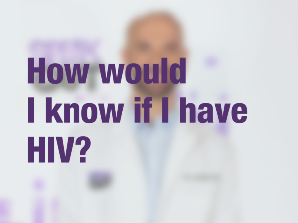"Graphic with text ""How would I know if I have HIV?"" with doctor in background"