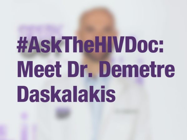 "Graphic with text ""#AskTheHIVDoc: Meet Dr. Demetre Daskalakis?"""" with doctor in background"