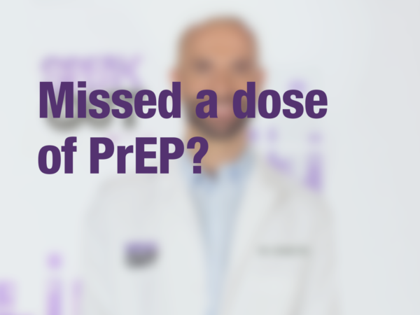 "Graphic with text ""Missed a dose of PrEP?"" with doctor in background"