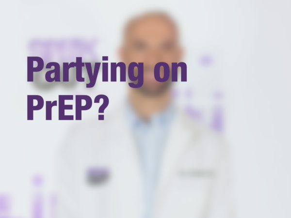 "Graphic with text ""Partying on PrEP"" with doctor in background"