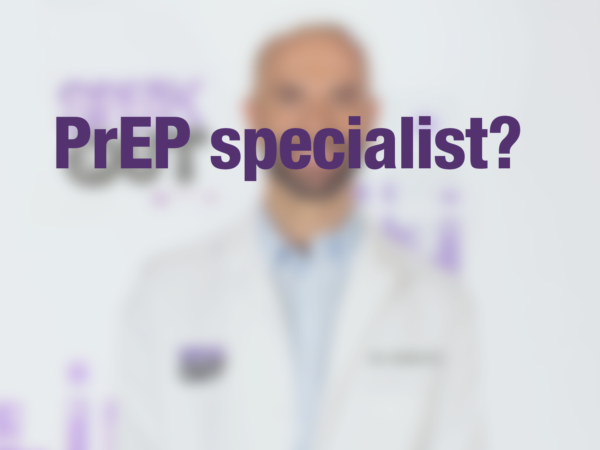 "Graphic with text ""PrEP specialist?"" with doctor in background"