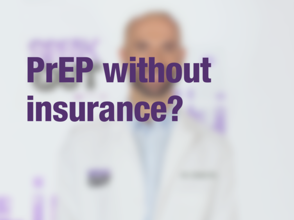 "Graphic with text ""PrEP without insurance?"" with doctor in background"