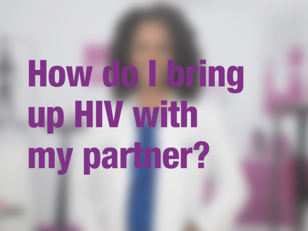 "Graphic with text ""How do I bring up HIV with my partner?"" with doctor in background"