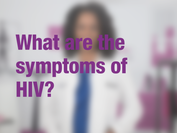 "Graphic with text ""What are the symptoms of HIV?"" with doctor in background"