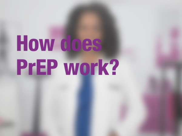 "Graphic with text ""How does PrEP work?"" with doctor in background"