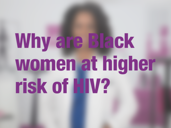 "Graphic with text ""Why are Black women at higher risk of HIV?"" with doctor in background"