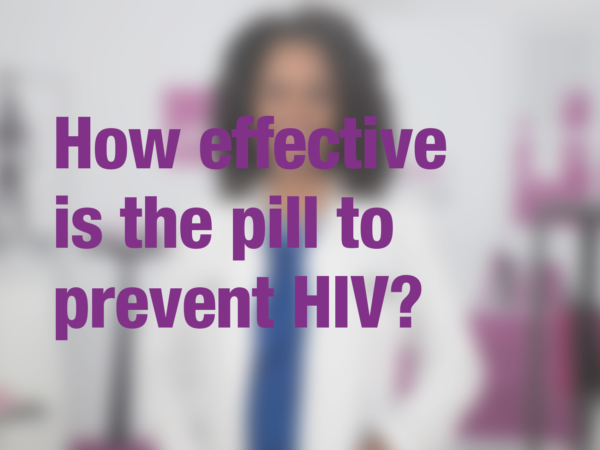 "Graphic with text ""How effective is the pill to prevent HIV?"" with doctor in background"