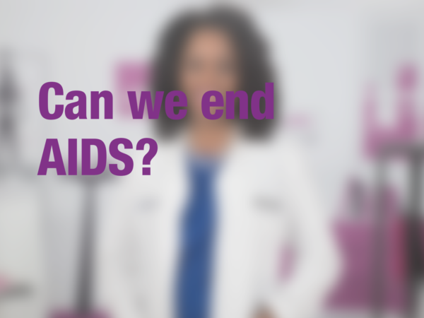 "Graphic with text ""Can we end AIDS?"" with doctor in background"