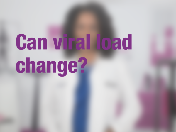 "Graphic with text ""Can viral load change?"" with doctor in background"