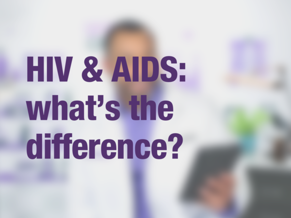 "Graphic with text ""HIV & AIDS: what's the difference?"" with doctor in background"