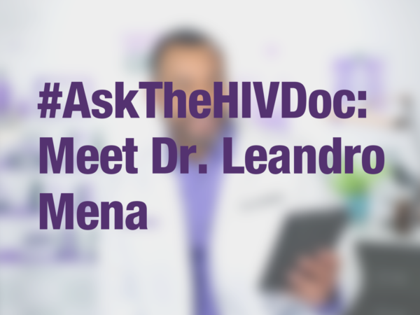 "Graphic with text ""#AskTheHIVDoc: Meet Dr. Leandro Mena"""" with doctor in background"